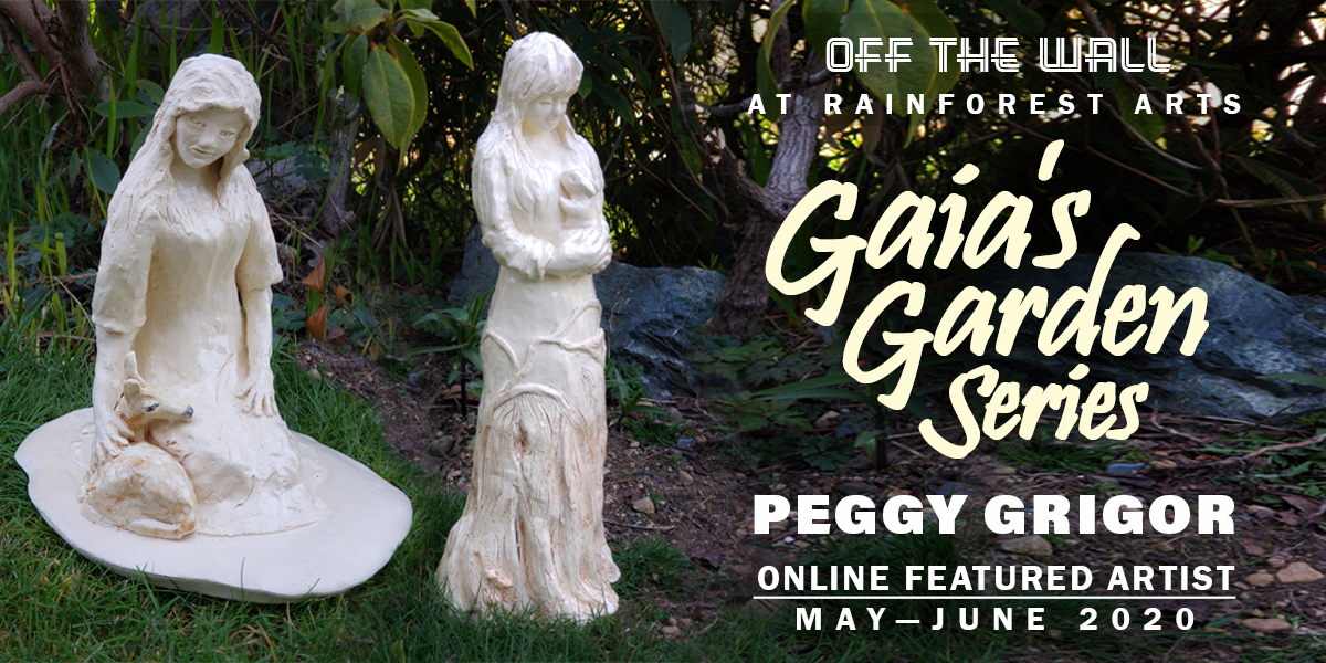 Peggy Grigor, Gaia's Garden Series, Online Featured Artist for May & June, 2020